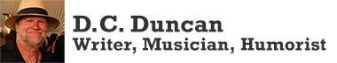 DC Duncan, Writer, Humorist, Musician